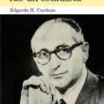'Porque Frondizi fue un estadista', libro de Edgardo Cardone