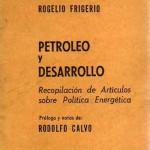 'Petróleo y Desarrollo', libro de Rogelio Frigerio