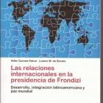 Libros: Las relaciones internacionales en la presidencia de Frondizi
