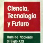 'Ciencia, tecnología y futuro'; libro de Rogelio Frigerio
