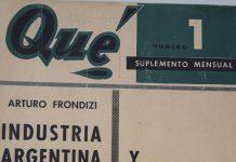 """Revista Qué: """"Industria Argentina"""",Documento de campaña de Arturo Frondizi 1957"""
